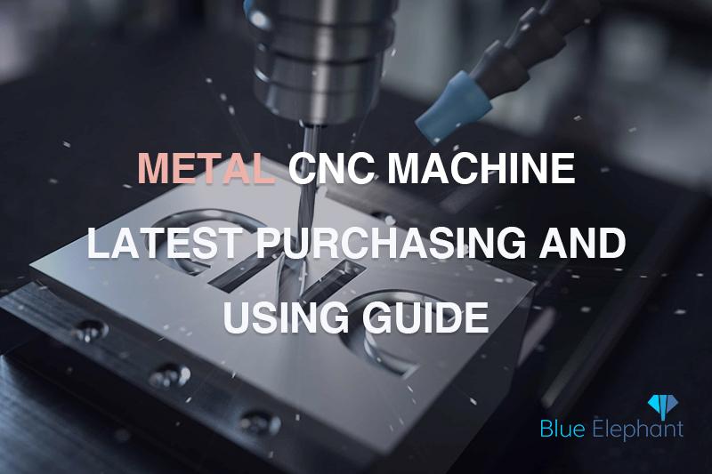 Guía de compra y uso más reciente de la máquina CNC de metal